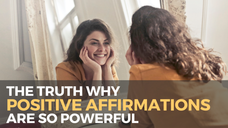 The Truth why Positive Affirmations are so Powerful